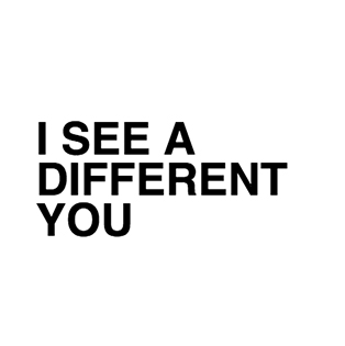 I See A Different You